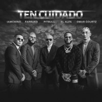 Pitbull, Farruko, IAmChino, El Alfa, Omar Courtz - Ten Cuidado - cover CD